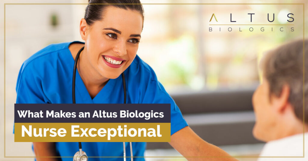 What Makes an Altus Biologics Nurse Exceptional